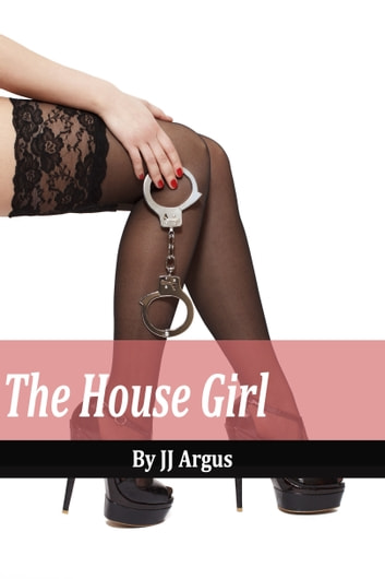 The House Girl ebook by JJ Argus