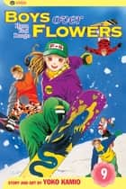Boys Over Flowers, Vol. 9 ebook by Yoko Kamio, Yoko Kamio