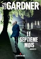 Le Septième Mois ebook by Lisa Gardner