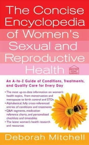 The Concise Encyclopedia of Women's Sexual and Reproductive Health ebook by Deborah Mitchell