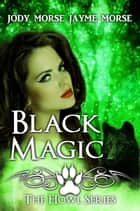 Black Magic - Howl, #4 ebook by Jody Morse, Jayme Morse