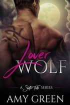 Lover Wolf - Shifter Falls, #2 ebook by Amy Green