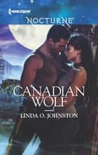 Canadian Wolf ebook by Linda O. Johnston