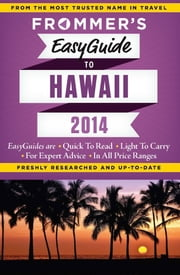 Frommer's EasyGuide to Hawaii 2014 ebook by Jeanette Foster