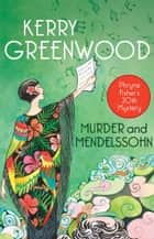 Murder and Mendelssohn - Phryne Fisher's Murder Mysteries 20 ebook by