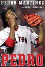 Pedro ebook by Pedro Martinez,Michael Silverman