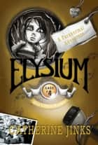 Elysium - A Ghost Story ebook by Catherine Jinks