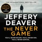 The Never Game (Colter Shaw Thriller, Book 1) audiobook by Jeffery Deaver
