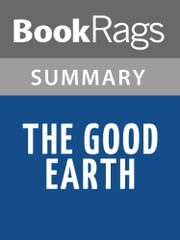 The Good Earth by Pearl S. Buck Summary & Study Guide ebook by BookRags