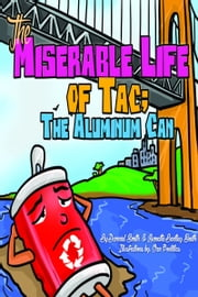 The Miserable Life of Tac; The Aluminum Can ebook by Annette Smith