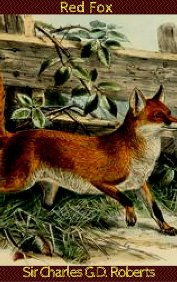 Red Fox ebook by Sir Charles G.D. Roberts