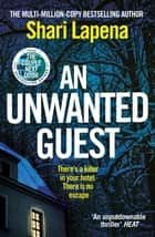 An Unwanted Guest - The chilling and gripping Richard and Judy Book Club bestseller ebook by Shari Lapena