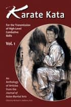 Karate Kata - For the Transmission of High-Level Combative Skills, Vol. 1 ebook by John Donohue, Marvin Labbate, Robert Toth
