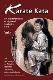 Karate Kata - For the Transmission of High-Level Combative Skills, Vol. 1 ebook by John Donohue,Marvin Labbate,Robert Toth