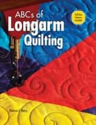 ABCs of Long Arm Quilting ebook by Patricia C Barry