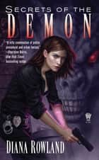 Secrets of the Demon - Demon Novels, Book Three ebook by Diana Rowland