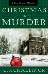 Christmas is Murder ebook by C.S. Challinor