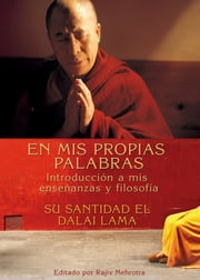 En Mis Propias Palabras ebooks by HIS HOLINESS, THE DALAI LAMA