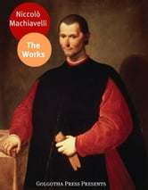 The Works Of Niccolò Machiavelli ebook by Niccolò Machiavelli