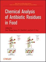 Chemical Analysis of Antibiotic Residues in Food ebook by Jian Wang,James D. MacNeil,Jack F. Kay