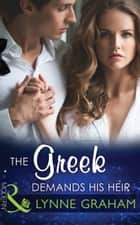The Greek Demands His Heir (Mills & Boon Modern) (The Notorious Greeks, Book 1) ekitaplar by Lynne Graham