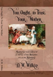 You Ought to Trust Your Mother ebook by David Wilkin