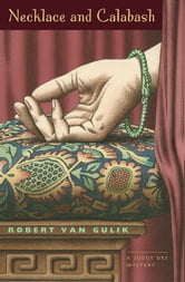 Necklace and Calabash - A Chinese Detective Story ebook by Robert van Gulik