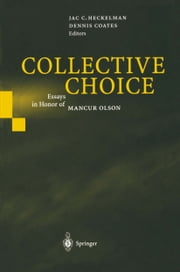 Collective Choice - Essays in Honor of MANCUR OLSON ebook by Jac C. Heckelman,Dennis Coates
