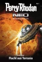 Perry Rhodan Neo 7: Flucht aus Terrania ebook by Arndt Ellmer