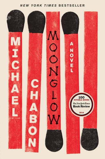Moonglow - A Novel ebook by Michael Chabon
