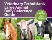 Veterinary Technician's Large Animal Daily Reference Guide ebook by Jessica Sjogren,Amy D'Andrea