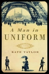 A Man in Uniform - A Novel ebook by Kate Taylor