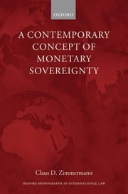 A Contemporary Concept of Monetary Sovereignty ebook by Claus D. Zimmermann