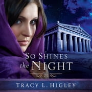 So Shines the Night audiobook by Tracy L. Higley