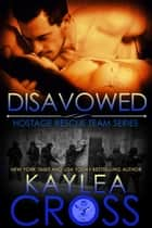 Disavowed ebook by Kaylea Cross