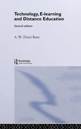 Technology, E-Learning and Distance Education, 2nd Ed ebook by Bates, A. W.