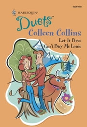 Let It Bree & Can't Buy Me Louie ebook by Colleen Collins