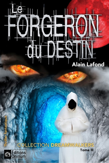 Le forgeron du destin ebook by Alain Lafond