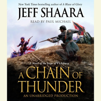 A Chain of Thunder - A Novel of the Siege of Vicksburg audiobook by Jeff Shaara