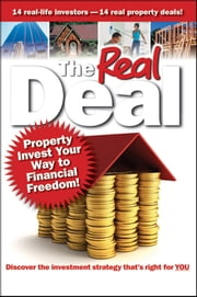 The Real Deal - Property Invest Your Way to Financial Freedom! ebook by Brendan Kelly,Simon Buckingham
