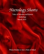 Necrology Shorts Anthology: March 2010 ebook by Wolfgang