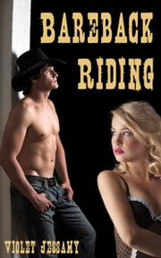 Bareback Riding ebook by Violet Jessamy