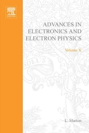 ADVANCES ELECTRONIC &ELECTRON PHYSICS V10 ebook by Unknown, Author