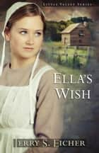 Ella's Wish ebook by Jerry S. Eicher