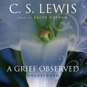 A Grief Observed audiobook by C. S. Lewis