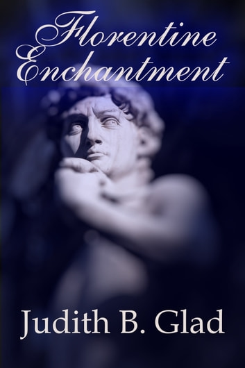 Florentine Enchantment ebook by Judith B. Glad