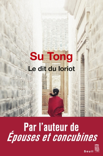 Le Dit du Loriot ebook by Su Tong