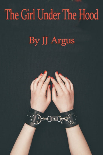 The Girl Under the Hood ebook by JJ Argus