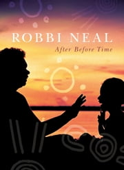 After Before Time ebook by Neal Robbi
