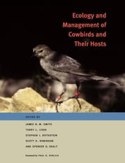 Ecology and Management of Cowbirds and Their Hosts - Studies in the Conservation of North American Passerine Birds ebook by James N. M. Smith,Terry L.  Cook,Stephen I. Rothstein,Scott K.  Robinson,Spencer G.  Sealy,Paul R.  Ehrlich